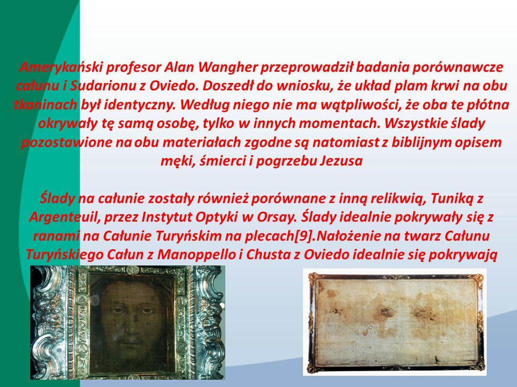 Amerykański profesor Alan Wangher przeprowadził badania porównawcze całunu i Sudarionu z Oviedo. Doszedł do wniosku, że układ plam krwi na obu tkaninach był identyczny. Według niego nie ma wątpliwości, że oba te płótna okrywały tę samą osobę, tylko w innych momentach. Wszystkie ślady pozostawione na obu materiałach zgodne są natomiast z biblijnym opisem męki, śmierci i pogrzebu Jezusa