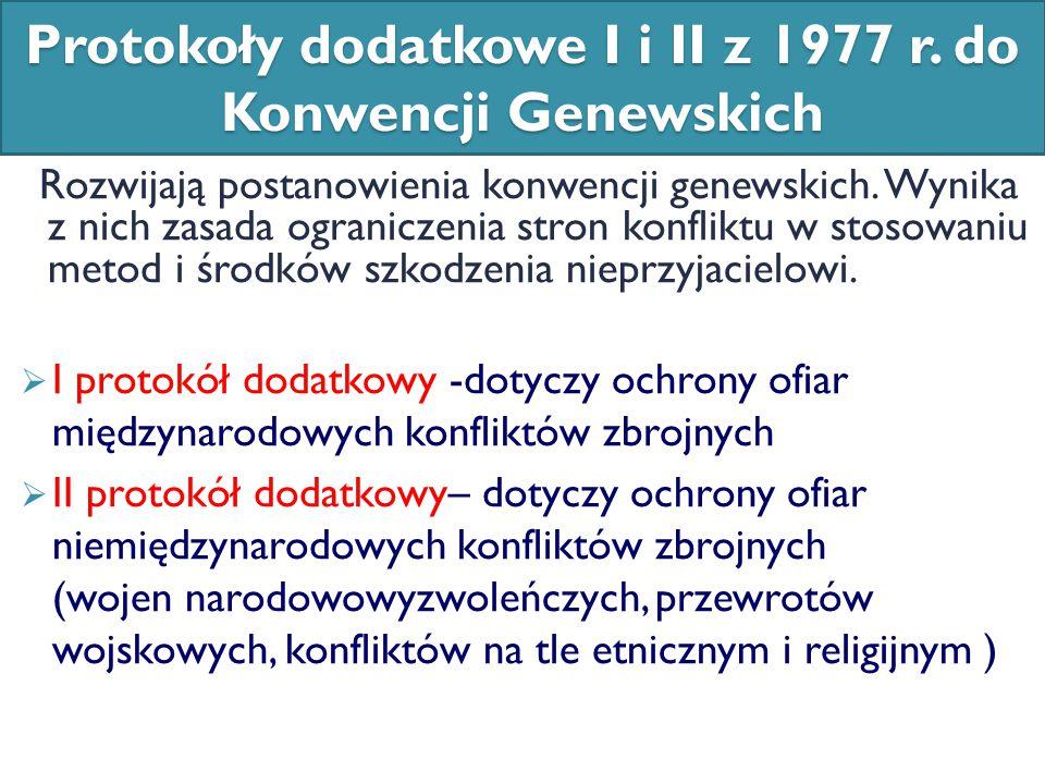 Protokoły dodatkowe I i II z 1977 r. do Konwencji Genewskich