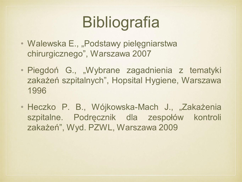 """Bibliografia Walewska E., """"Podstawy pielęgniarstwa chirurgicznego , Warszawa 2007."""