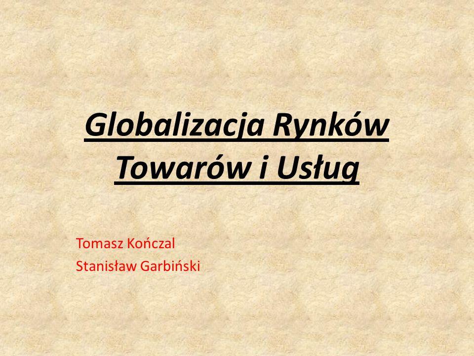 Globalizacja Rynków Towarów i Usług