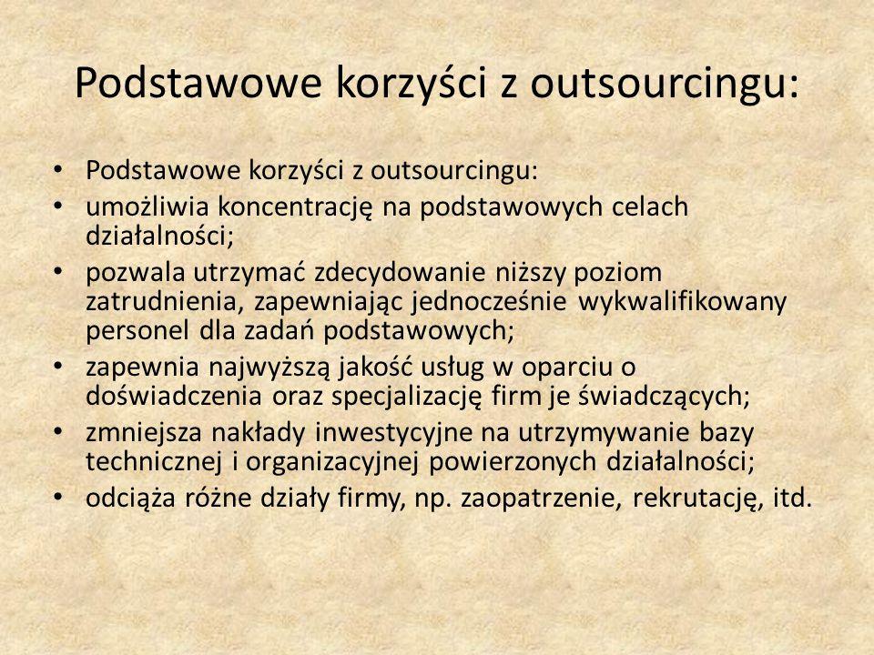 Podstawowe korzyści z outsourcingu: