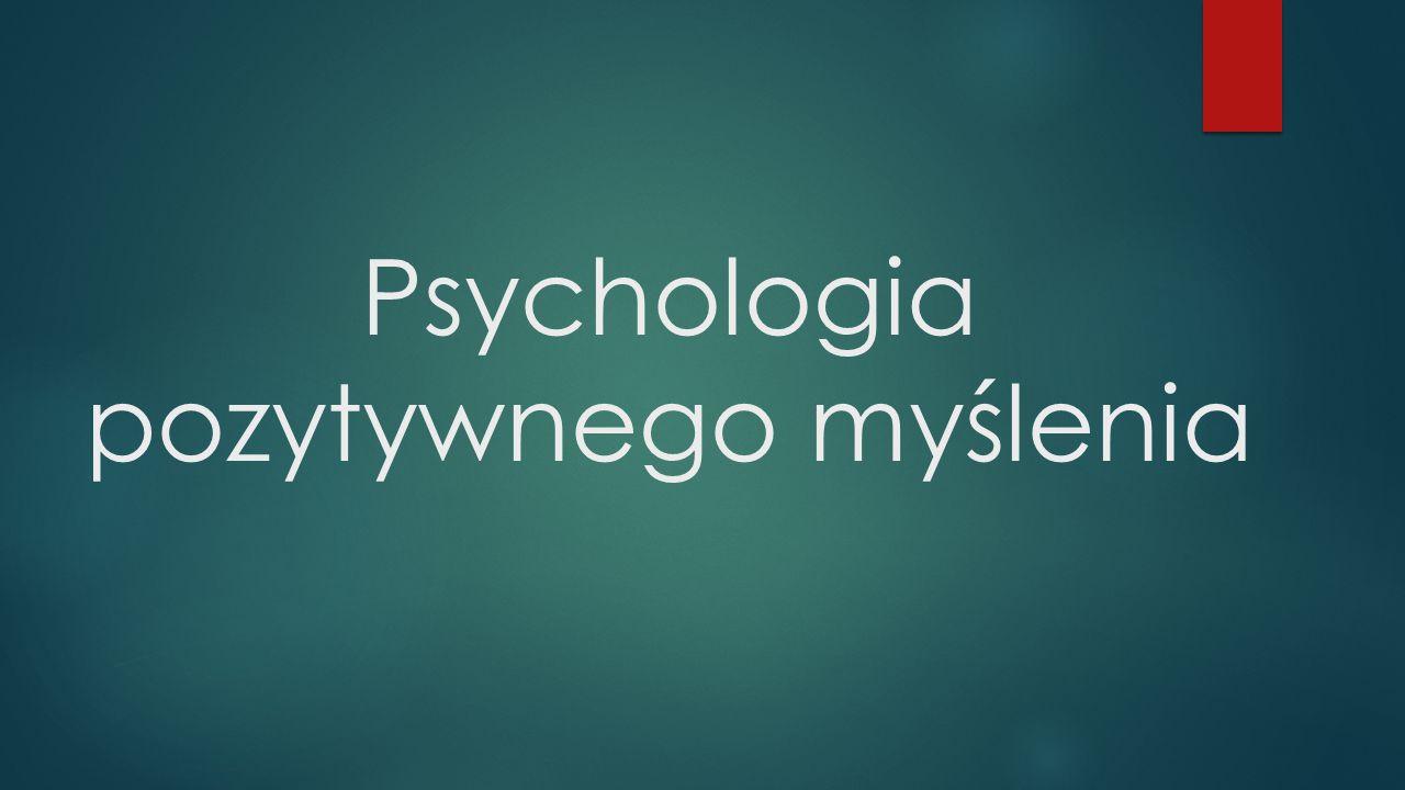 Psychologia pozytywnego myślenia