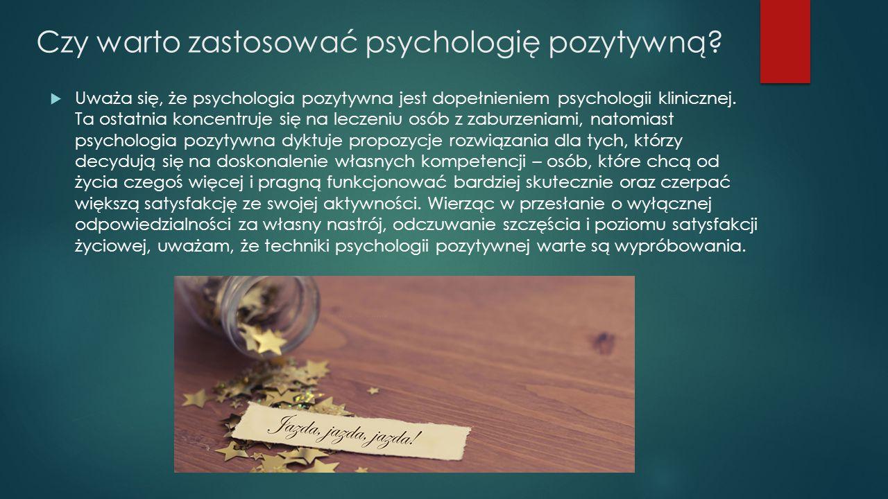 Czy warto zastosować psychologię pozytywną