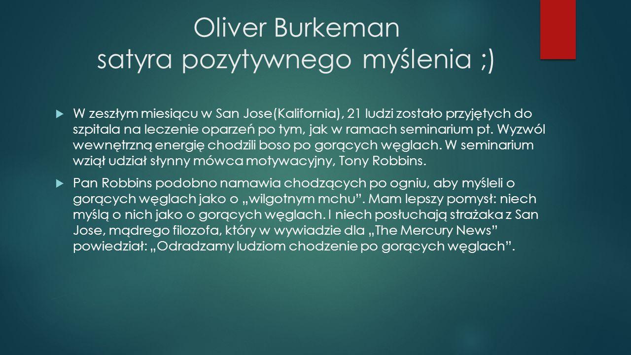 Oliver Burkeman satyra pozytywnego myślenia ;)