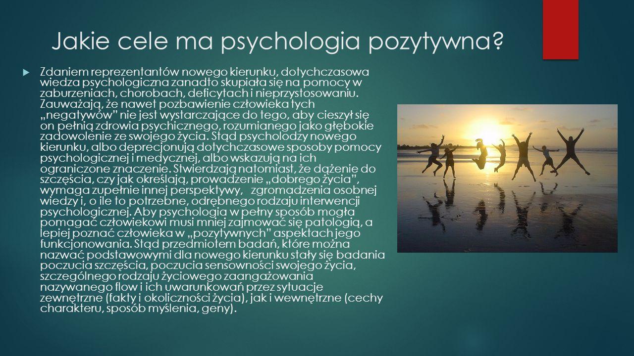 Jakie cele ma psychologia pozytywna
