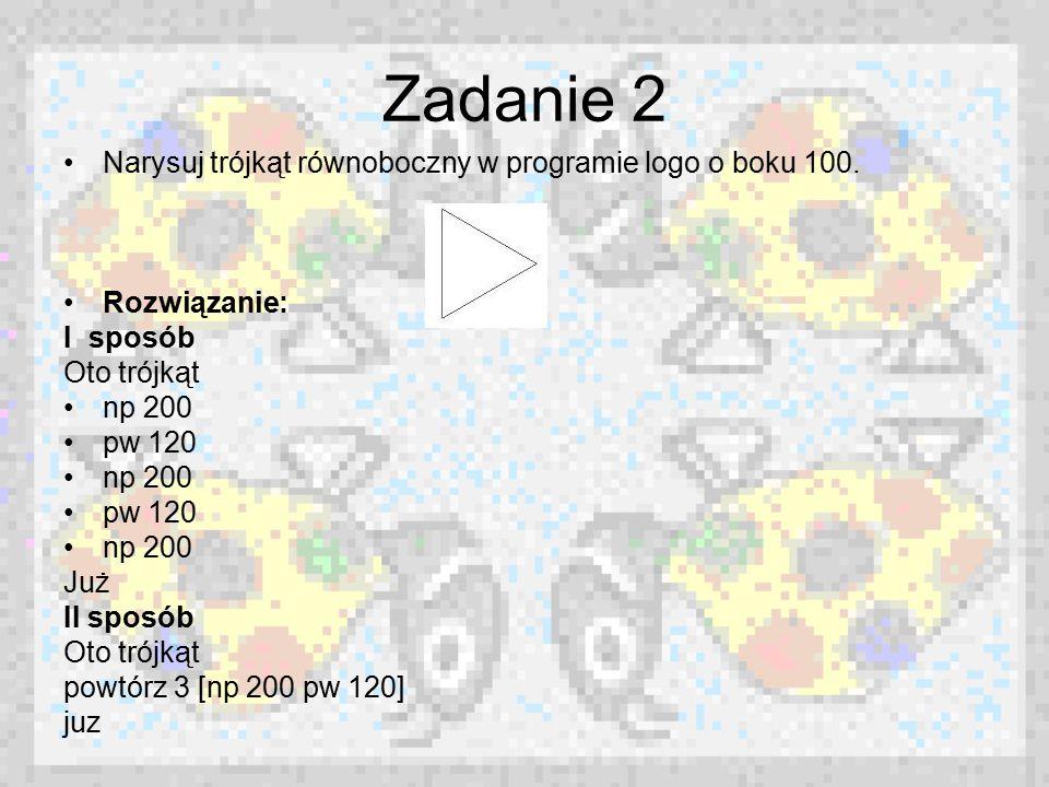 Zadanie 2 Narysuj trójkąt równoboczny w programie logo o boku 100.