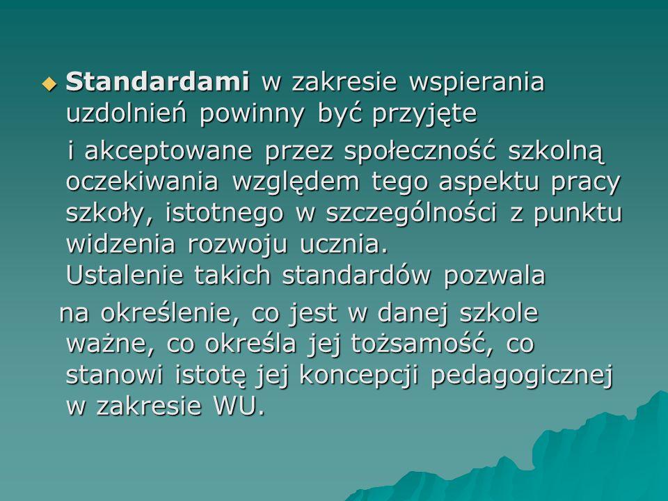 Standardami w zakresie wspierania uzdolnień powinny być przyjęte