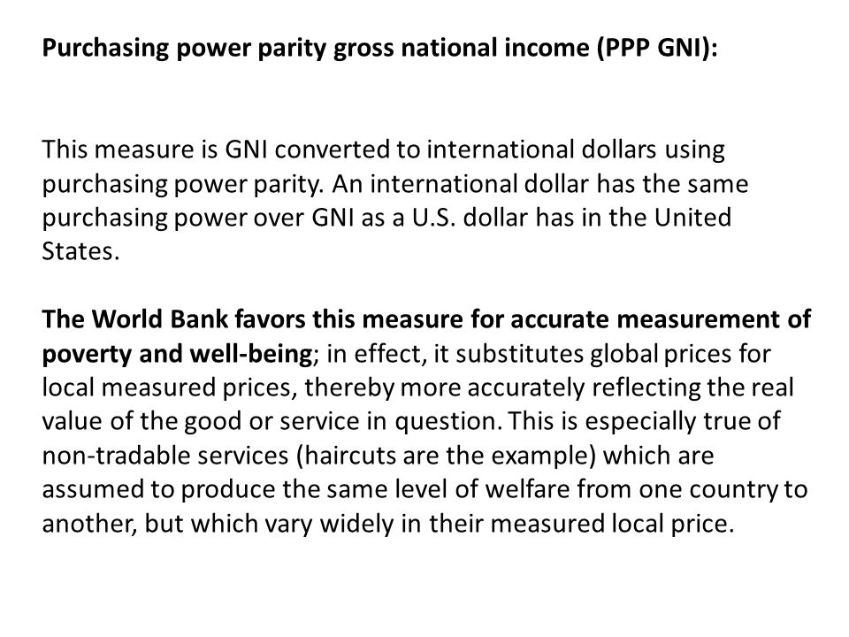Purchasing power parity gross national income (PPP GNI):
