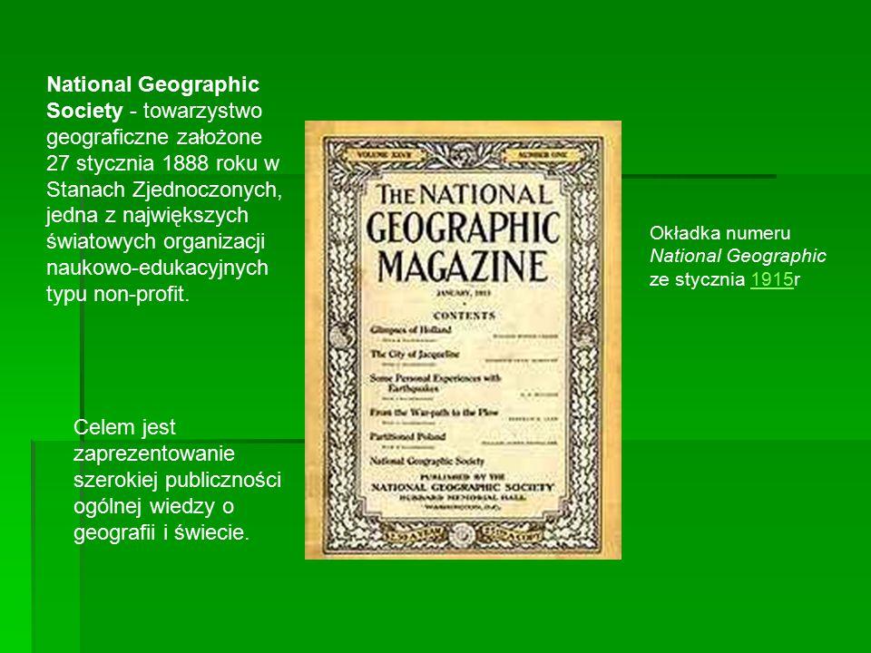 National Geographic Society - towarzystwo geograficzne założone 27 stycznia 1888 roku w Stanach Zjednoczonych, jedna z największych światowych organizacji naukowo-edukacyjnych typu non-profit.