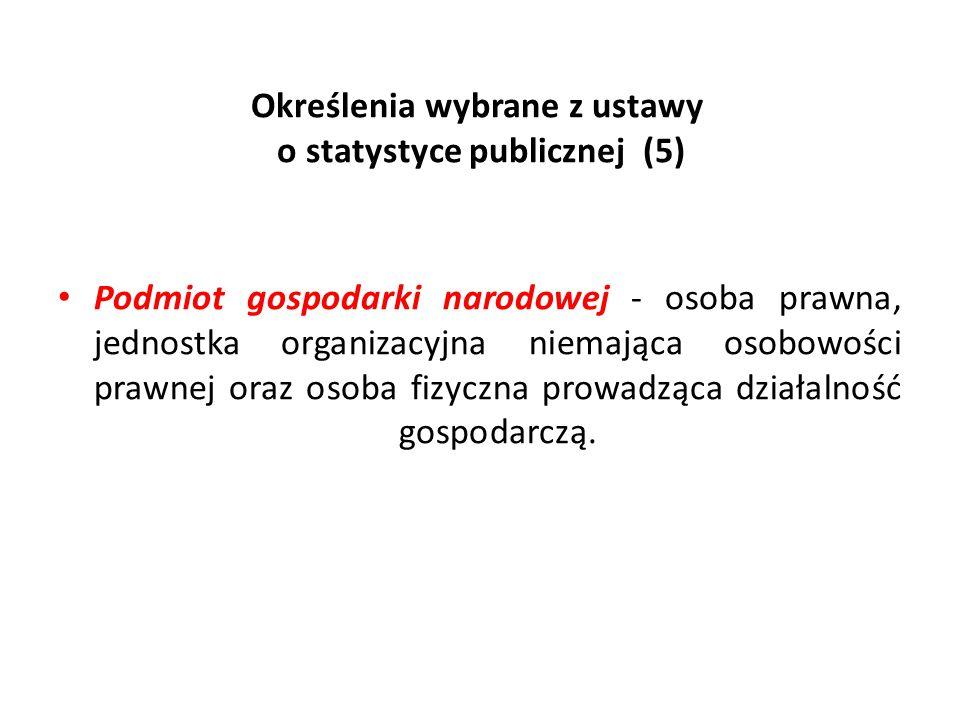Określenia wybrane z ustawy o statystyce publicznej (5)