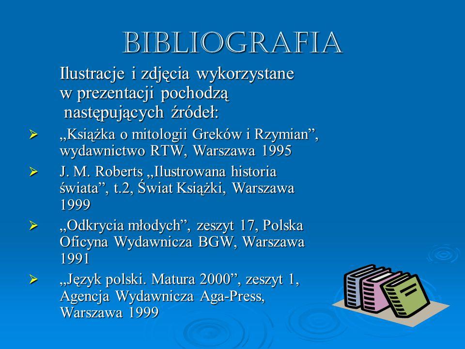 Bibliografia Ilustracje i zdjęcia wykorzystane w prezentacji pochodzą następujących źródeł: