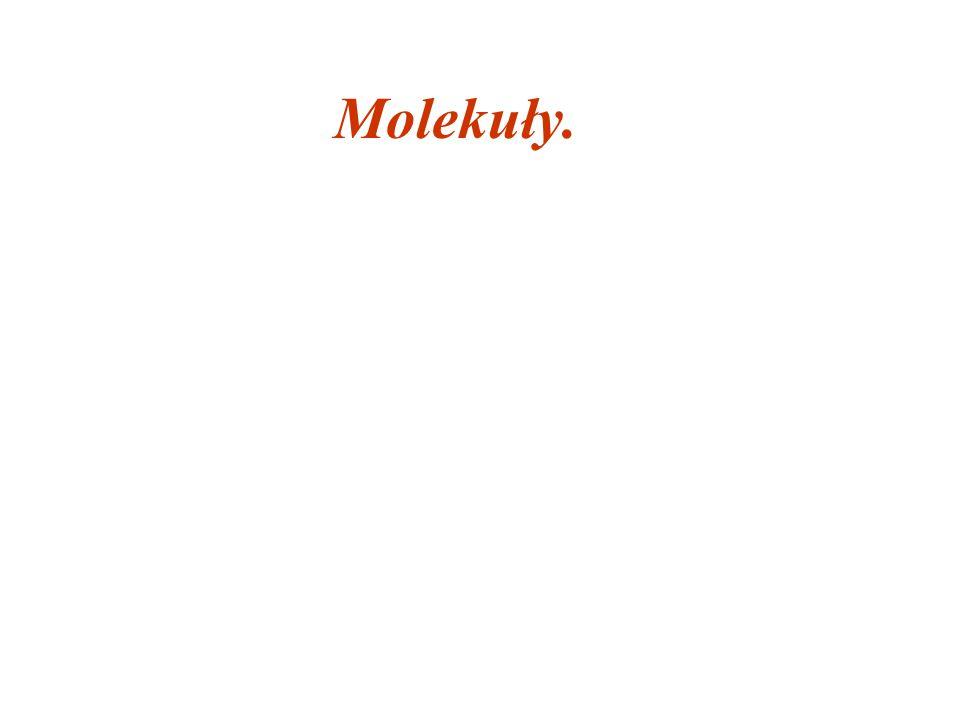 Molekuły.