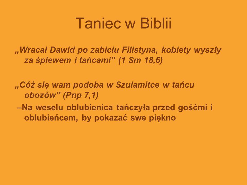 """Taniec w Biblii """"Wracał Dawid po zabiciu Filistyna, kobiety wyszły za śpiewem i tańcami (1 Sm 18,6)"""