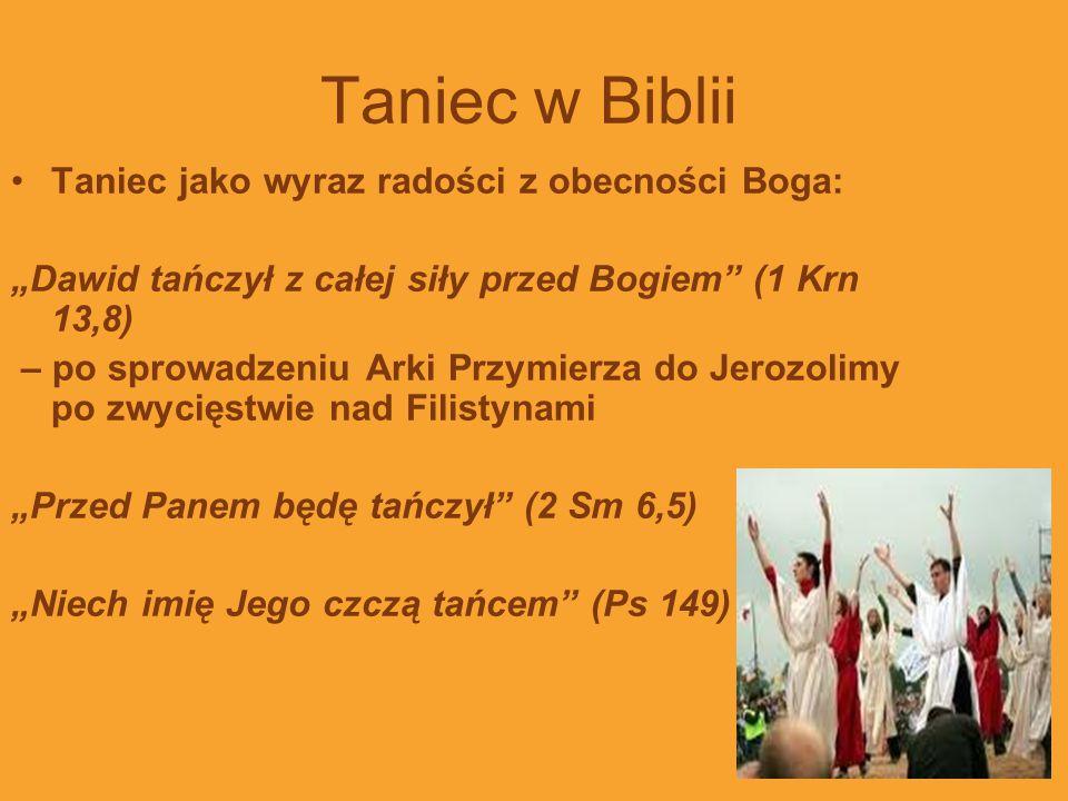Taniec w Biblii Taniec jako wyraz radości z obecności Boga: