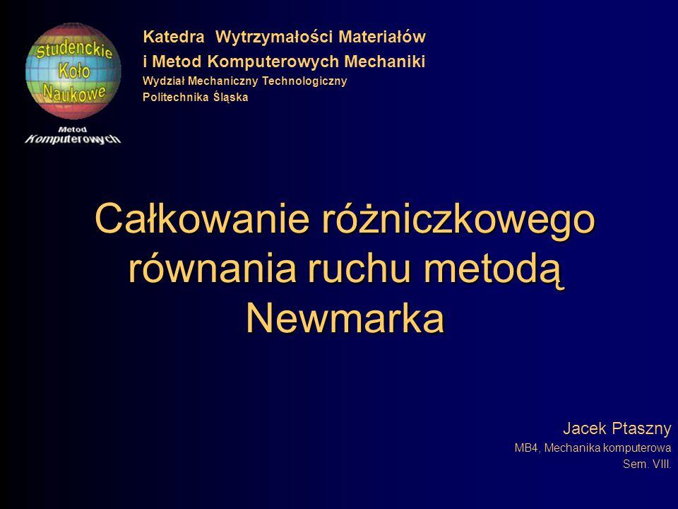 Całkowanie różniczkowego równania ruchu metodą Newmarka