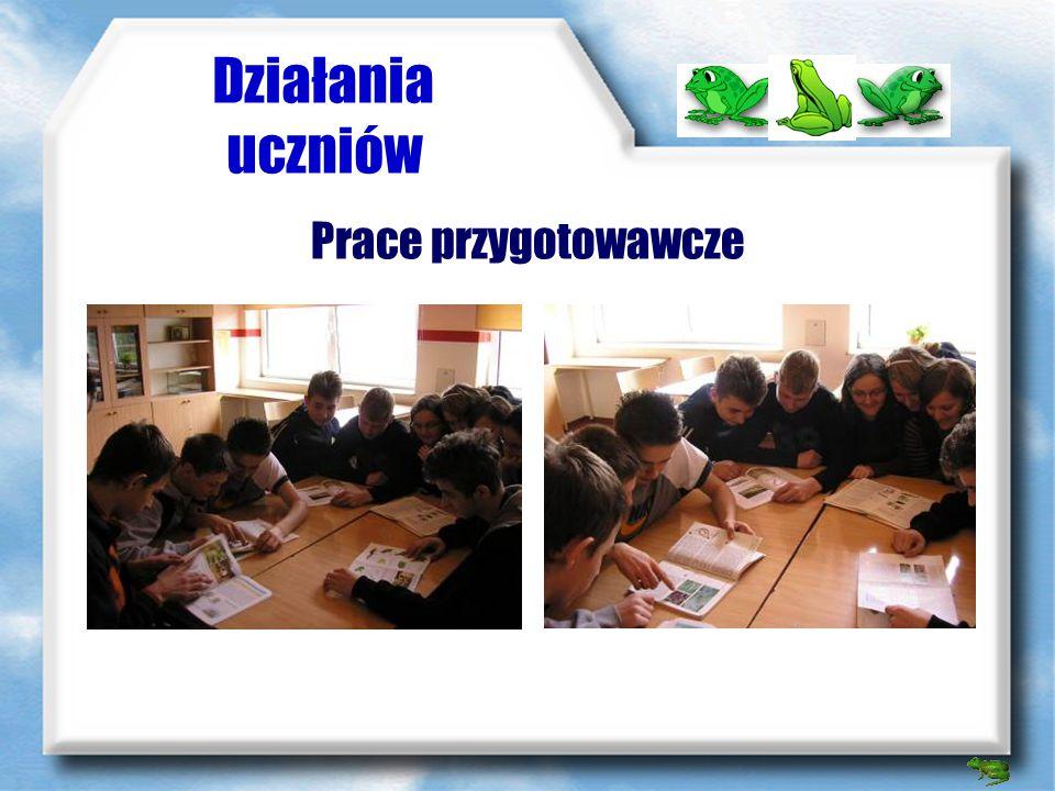 Działania uczniów Prace przygotowawcze