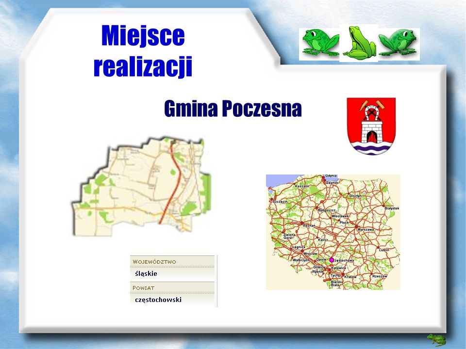 Miejsce realizacji Gmina Poczesna