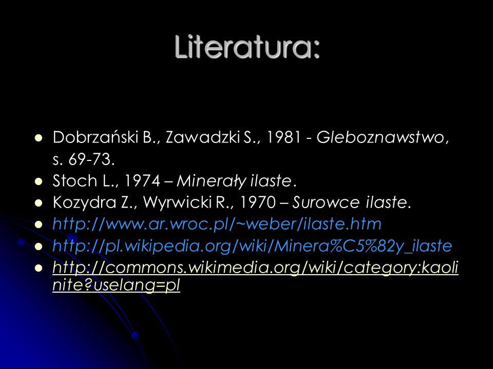 Literatura: Dobrzański B., Zawadzki S., 1981 - Gleboznawstwo,
