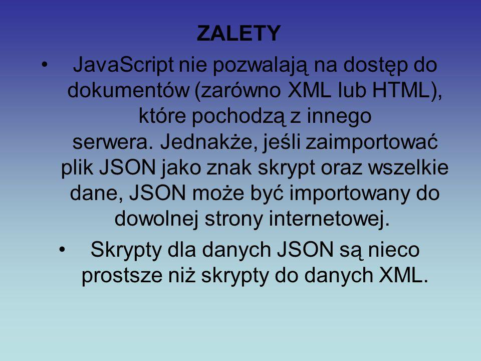 Skrypty dla danych JSON są nieco prostsze niż skrypty do danych XML.