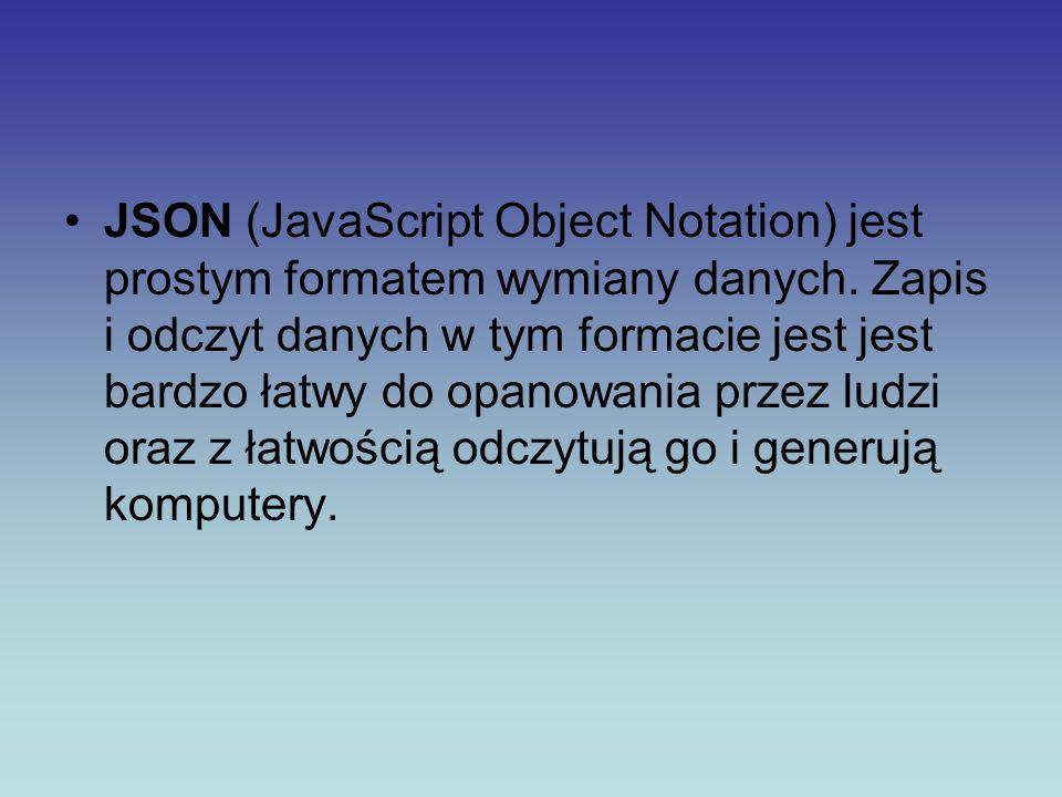 JSON (JavaScript Object Notation) jest prostym formatem wymiany danych