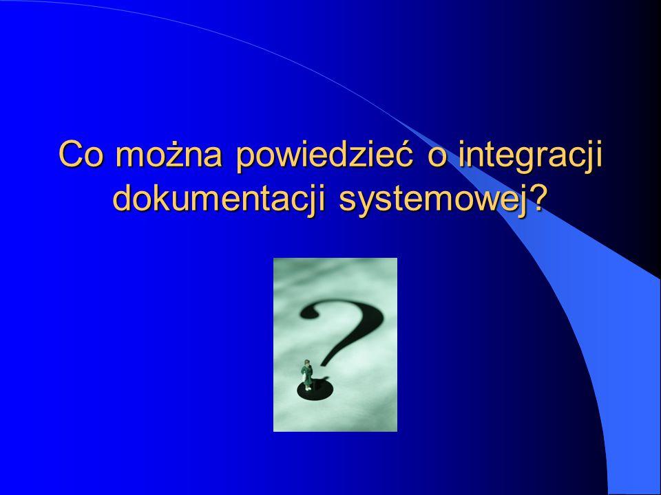 Co można powiedzieć o integracji dokumentacji systemowej