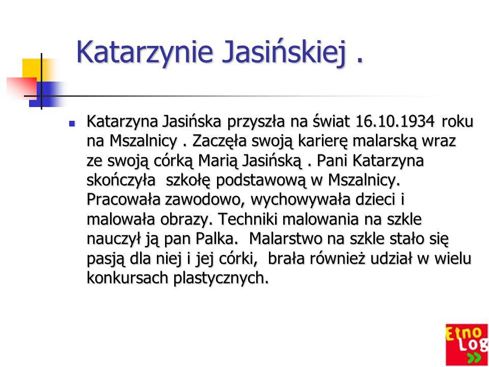 Katarzynie Jasińskiej .