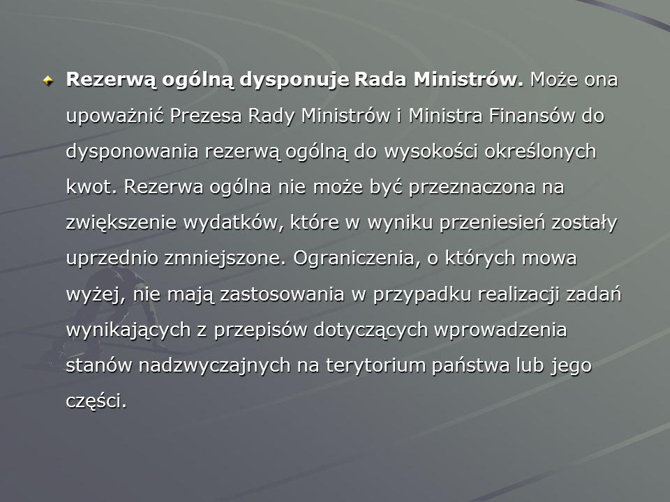Rezerwą ogólną dysponuje Rada Ministrów
