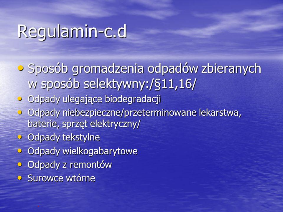 Regulamin-c.d Sposób gromadzenia odpadów zbieranych w sposób selektywny:/§11,16/ Odpady ulegające biodegradacji.