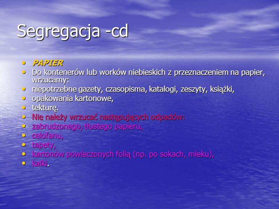 Segregacja -cd PAPIER. Do kontenerów lub worków niebieskich z przeznaczeniem na papier, wrzucamy: