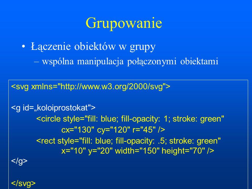 Grupowanie Łączenie obiektów w grupy