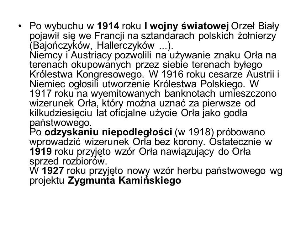 Po wybuchu w 1914 roku I wojny światowej Orzeł Biały pojawił się we Francji na sztandarach polskich żołnierzy (Bajończyków, Hallerczyków ...).