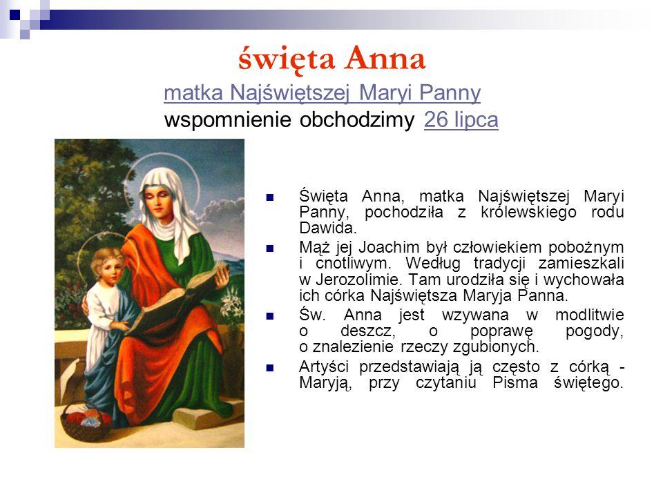święta Anna matka Najświętszej Maryi Panny wspomnienie obchodzimy 26 lipca