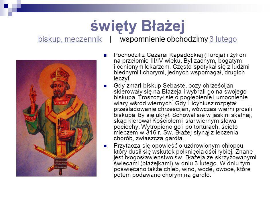 święty Błażej biskup, męczennik | wspomnienie obchodzimy 3 lutego