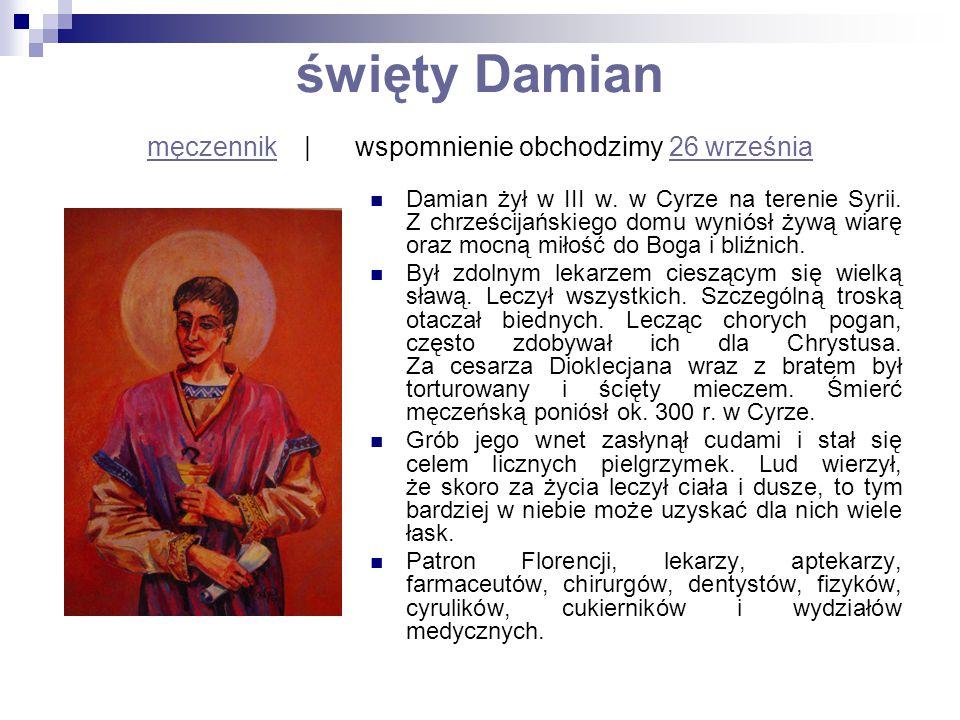święty Damian męczennik | wspomnienie obchodzimy 26 września