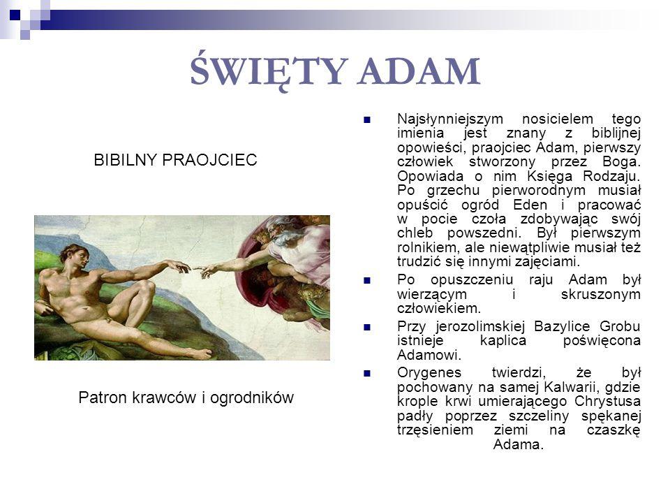 ŚWIĘTY ADAM BIBILNY PRAOJCIEC Patron krawców i ogrodników