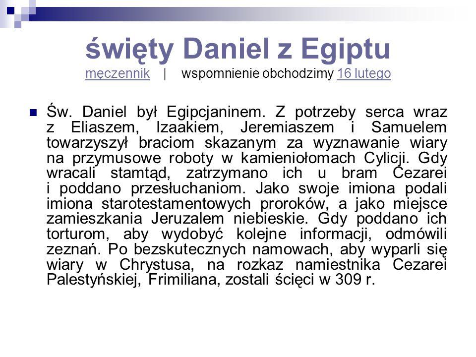 święty Daniel z Egiptu męczennik | wspomnienie obchodzimy 16 lutego