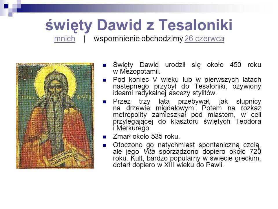 święty Dawid z Tesaloniki mnich | wspomnienie obchodzimy 26 czerwca