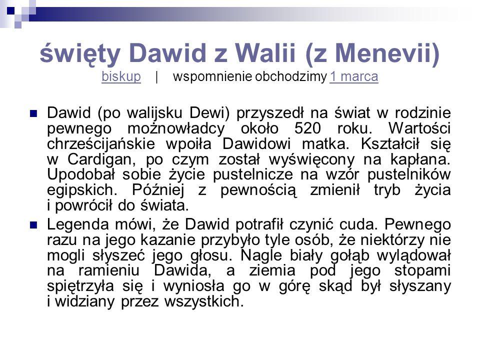 święty Dawid z Walii (z Menevii) biskup | wspomnienie obchodzimy 1 marca