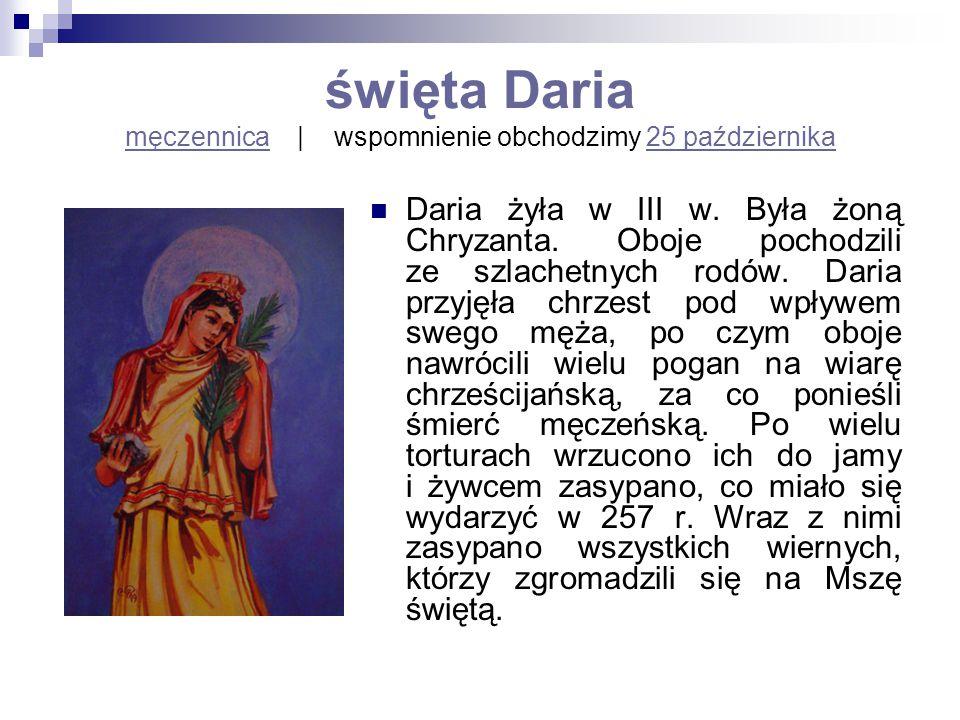 święta Daria męczennica | wspomnienie obchodzimy 25 października