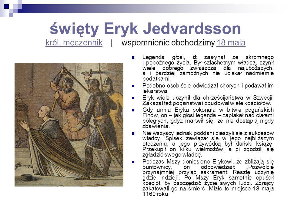 święty Eryk Jedvardsson król, męczennik | wspomnienie obchodzimy 18 maja