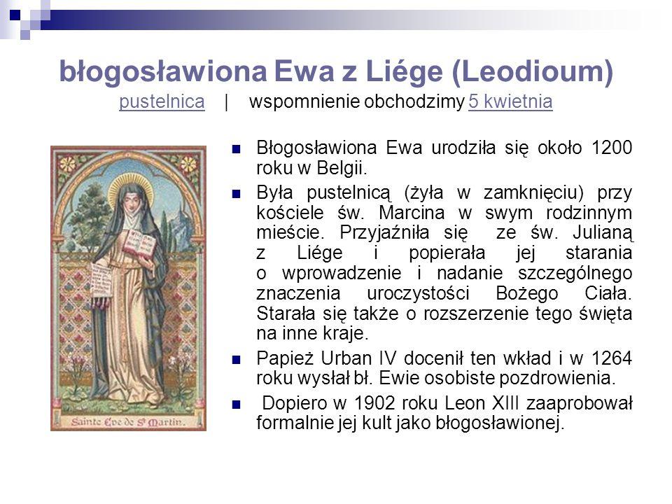 błogosławiona Ewa z Liége (Leodioum) pustelnica | wspomnienie obchodzimy 5 kwietnia