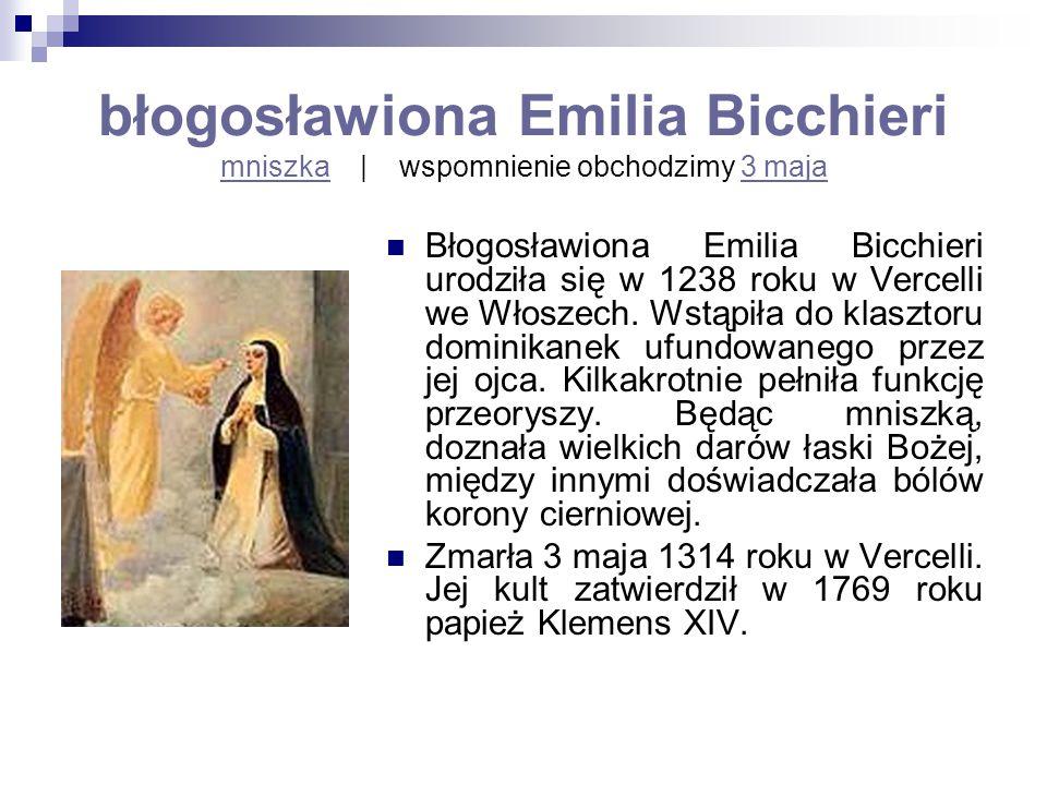 błogosławiona Emilia Bicchieri mniszka | wspomnienie obchodzimy 3 maja