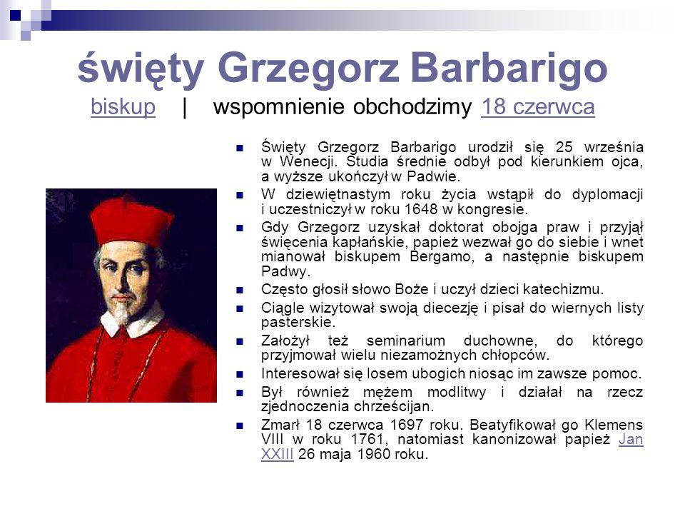 święty Grzegorz Barbarigo biskup | wspomnienie obchodzimy 18 czerwca