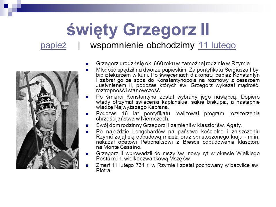 święty Grzegorz II papież | wspomnienie obchodzimy 11 lutego