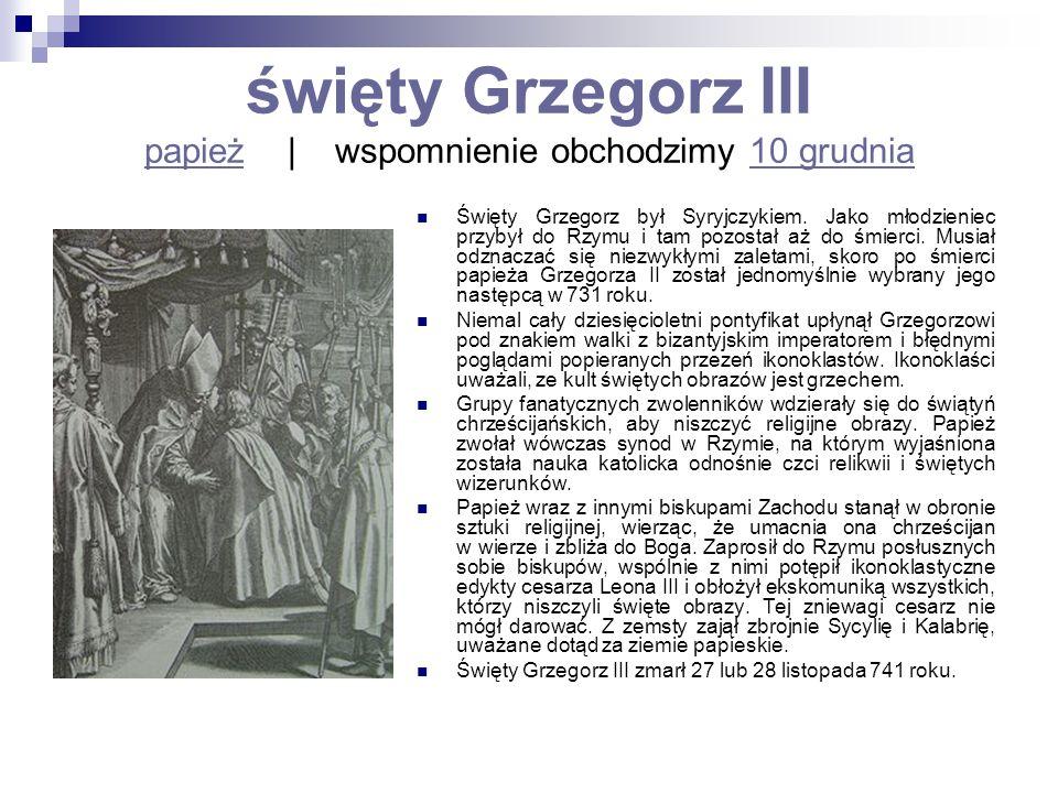 święty Grzegorz III papież | wspomnienie obchodzimy 10 grudnia
