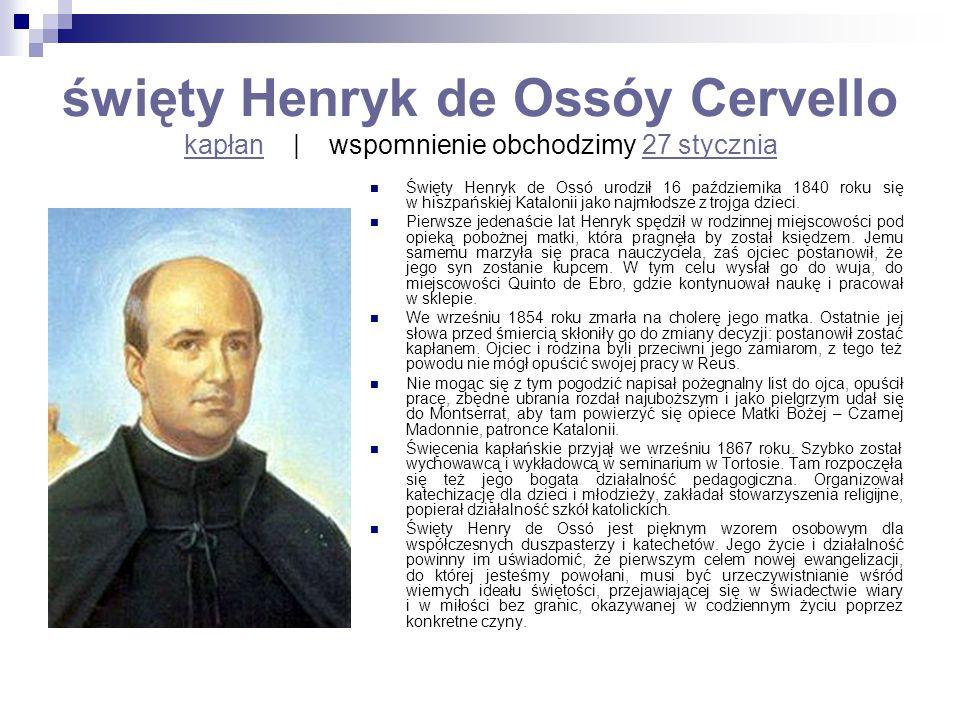 święty Henryk de Ossóy Cervello kapłan | wspomnienie obchodzimy 27 stycznia