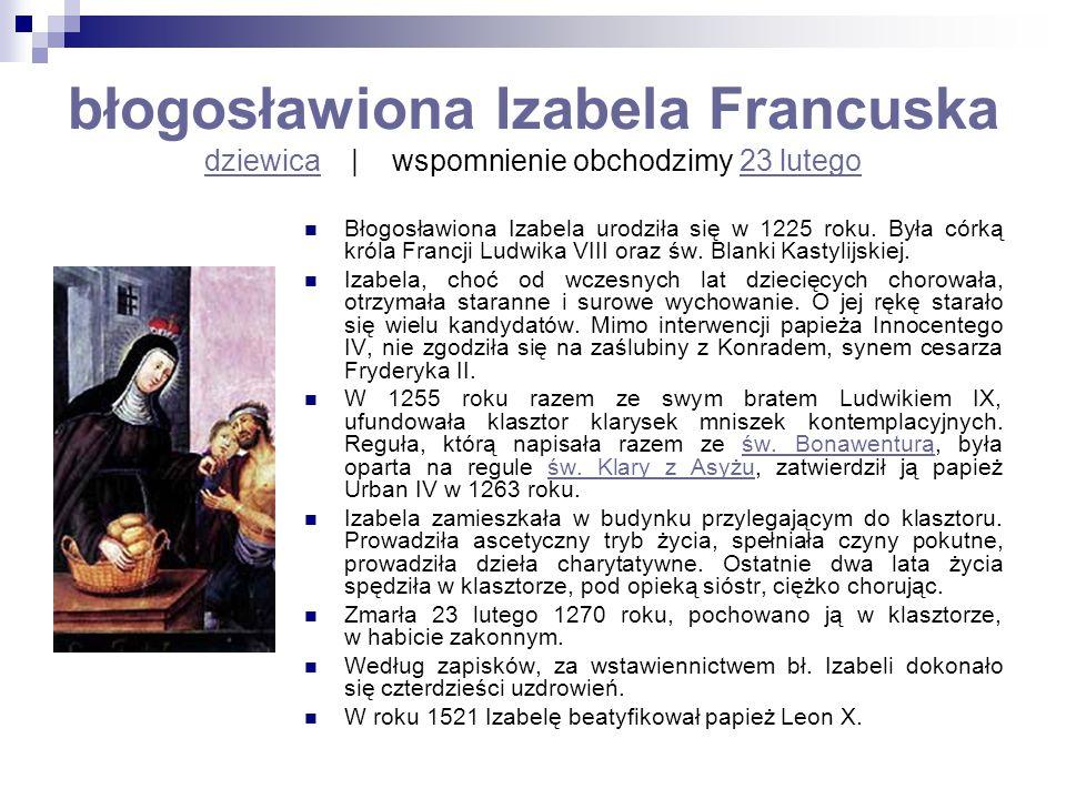 błogosławiona Izabela Francuska dziewica | wspomnienie obchodzimy 23 lutego