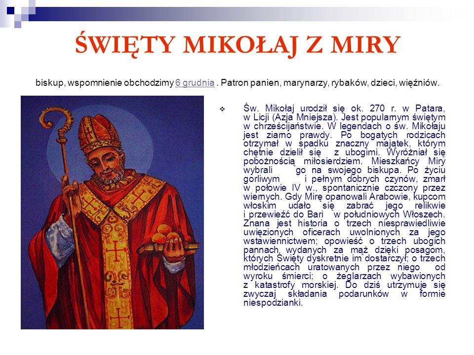 ŚWIĘTY MIKOŁAJ Z MIRY biskup, wspomnienie obchodzimy 6 grudnia