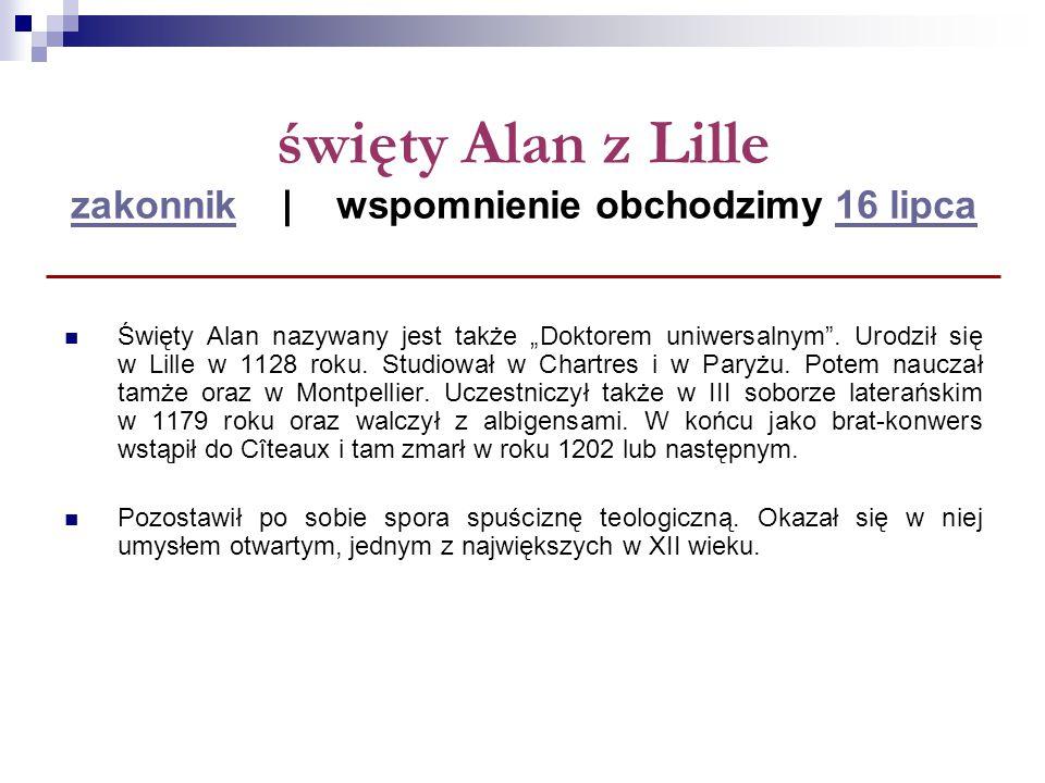 święty Alan z Lille zakonnik | wspomnienie obchodzimy 16 lipca
