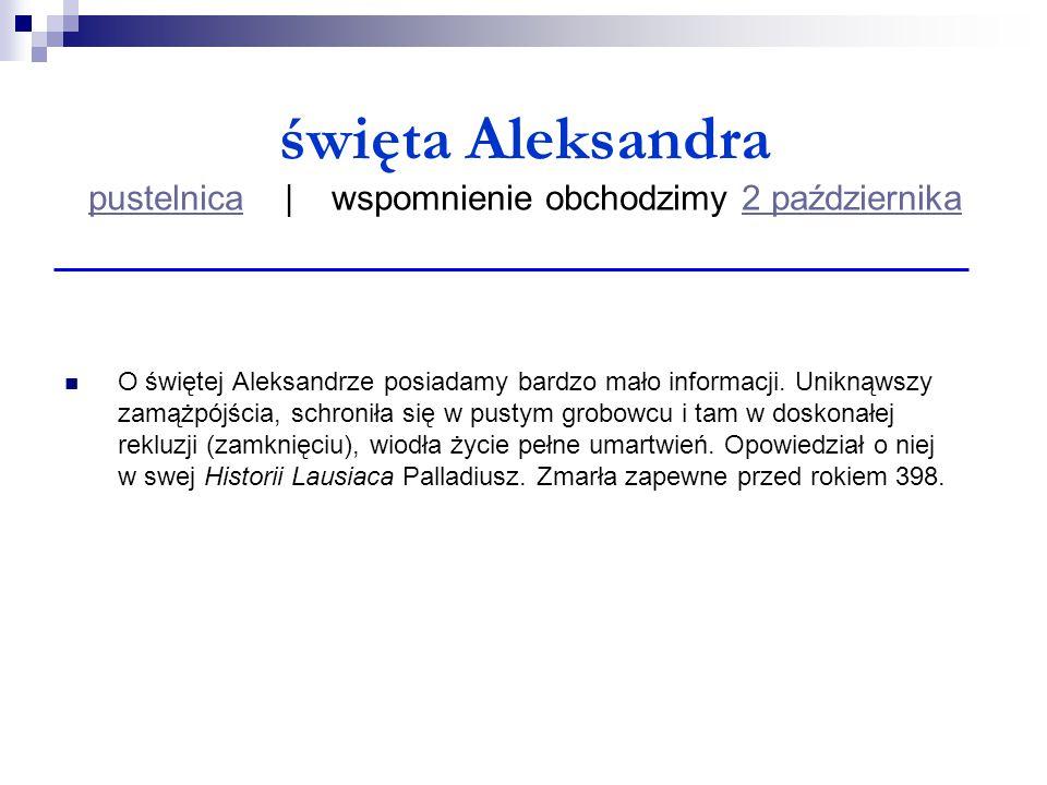 święta Aleksandra pustelnica | wspomnienie obchodzimy 2 października